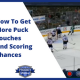 how to create more puck touches and scoring chances