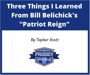 "Three Things I Learned From Bill Belichick's ""Patriot Reign"""
