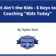 5 Keys to coaching kids